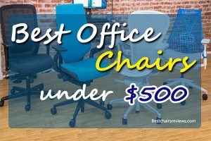 19 Best Office Chairs under $500