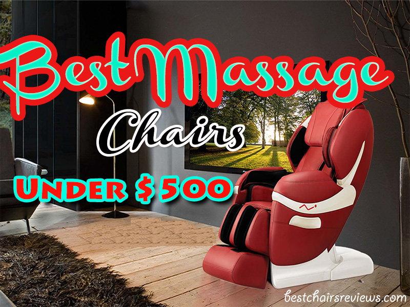 Top 21 Best Massage Chairs under $500 [August 2020 Updated]