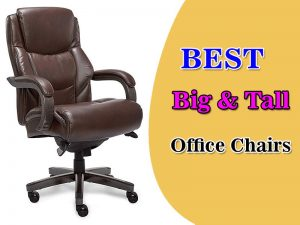 Best Big And Tall Office Chairs (Reviews & Buying Guide)