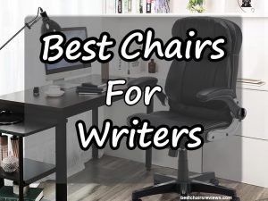 Best Chairs for Writers (For Every Budget)