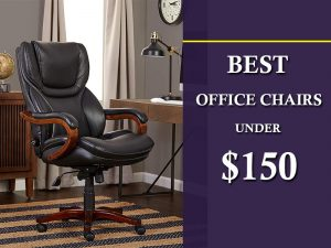 Best Office Chairs Under $150
