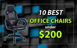 Best Office Chairs Under $200