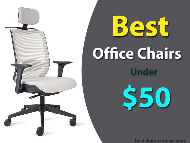 Top 7 Best Office Chairs Under 50 Reviews Buying Guide