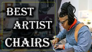 Best Chairs for Artists
