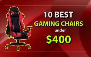 best gaming chairs under $400