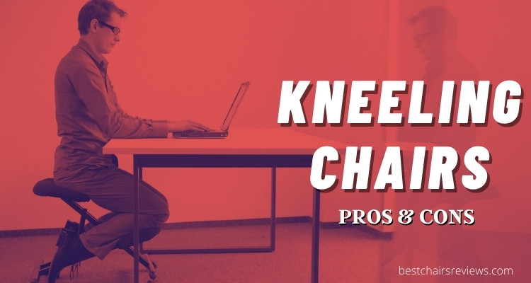 kneeling chairs pros & cons