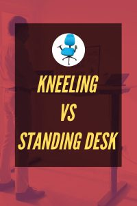 kneeling vs standing desk